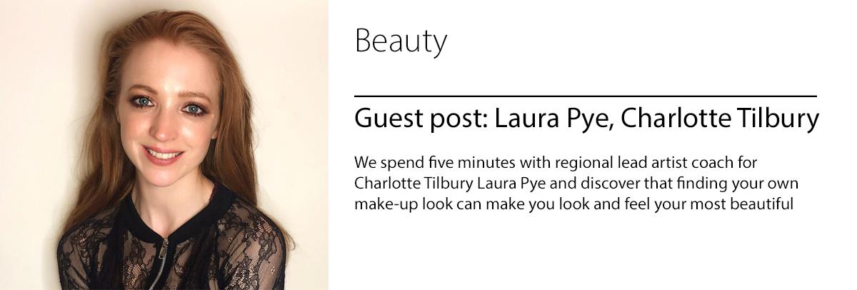 Guest Post: Charlotte Tilbury's Laura Pye