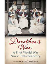 Dorothea's War: A First World War Nurse Tells Her Story by Dorothea Crewdson | £6.99