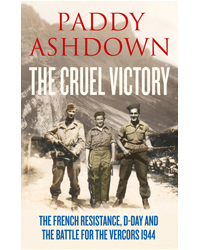 The Cruel Victory by  Paddy Ashdown | £25.00