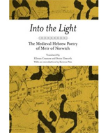 Into The Light - The Medieval Hebrew Poetry of Meir of Norwich
