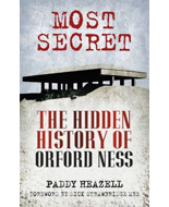 Most Secret - The Hidden History of Orford Ness