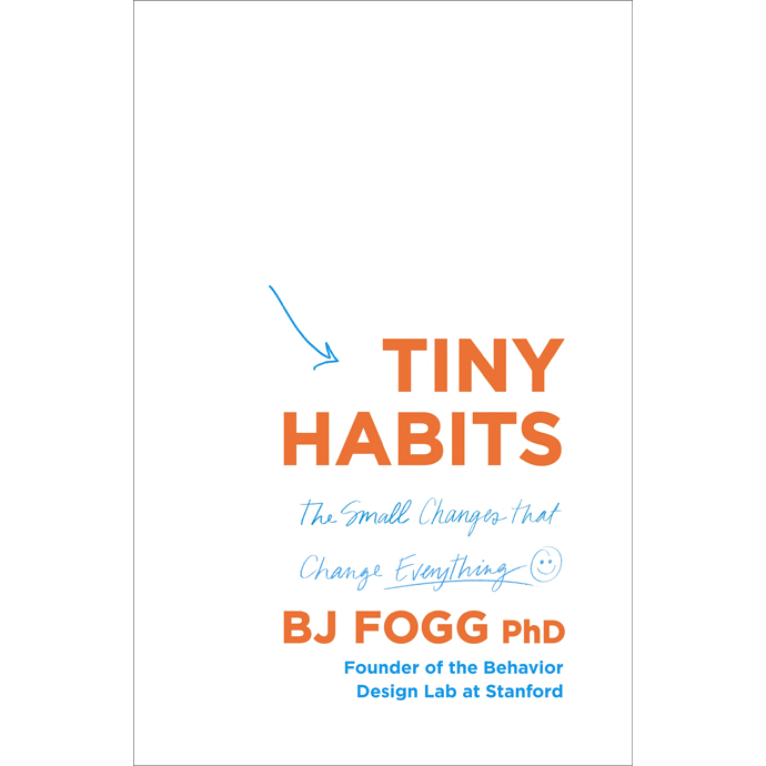 Tiny Habits BJ Fogg