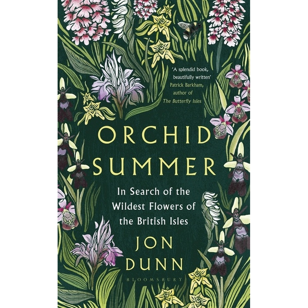 Orchid Summer In Search Of The Wildest Flowers Of The British Isles