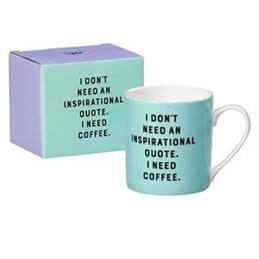 Yes Studio China Mug 'I don't need an inspirational quote. I need coffee'